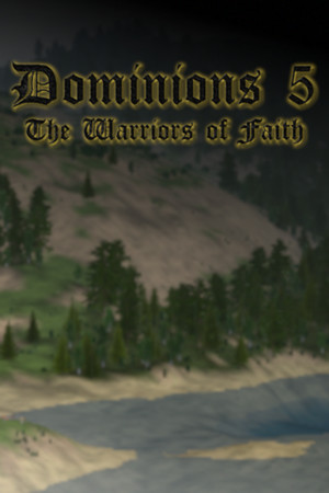 Dominions 5 - Warriors of the Faith poster image on Steam Backlog