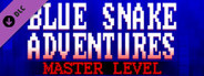 Blue Snake Adventures : Master Level