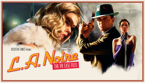 L A  Noire: The VR Case Files on Steam