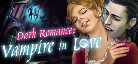 Dark Romance: Vampire in Love Collector's Edition