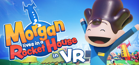 Morgan lives in a Rocket House in VR