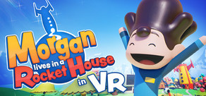Morgan lives in a Rocket House in VR cover art