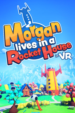 Morgan lives in a Rocket House in VR poster image on Steam Backlog