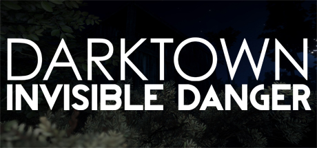 Dark Town : Invisible Danger