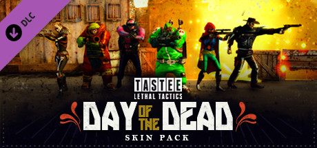 TASTEE: Lethal Tactics - Day of The Dead Skin Pack