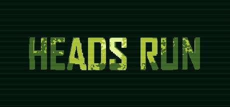 Heads Run