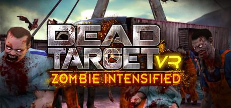 DEAD TARGET VR: Zombie Intensified