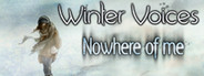 Winter Voices: Nowhere of me