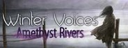 Winter Voices: Amethyst Rivers