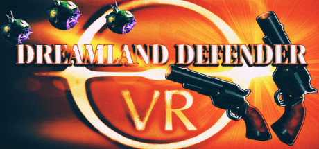 Dreamland Defender - VR Games