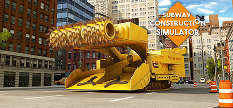 SUBWAY CONSTRUCTION SIMULATOR 2018 on Steam