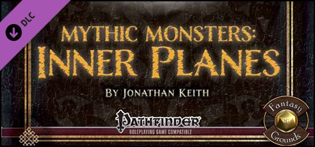 Fantasy Grounds - Mythic Monster #7: Inner Planes (PFRPG)