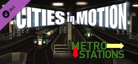 Купить Cities in Motion: Metro Stations (DLC)