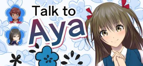 Talk to Aya
