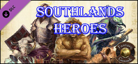 Fantasy Grounds - Southlands Heroes (5E)