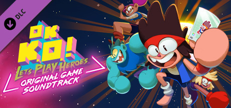 OK K.O.! Let's Play Heroes – Original Soundtrack