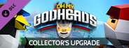 Oh My Godheads: Collector's Upgrade
