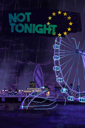 Not Tonight poster image on Steam Backlog