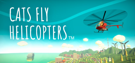 Cats Fly Helicopters on Steam