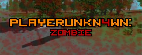 PLAYERUNKN4WN: Zombie