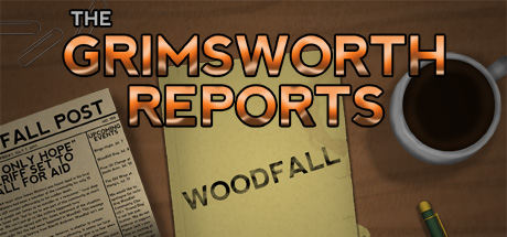 The Grimsworth Reports: Woodfall