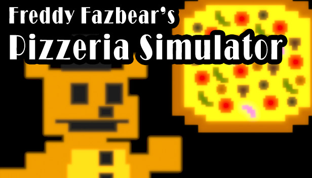 Freddy Fazbear S Pizzeria Simulator On Steam