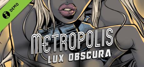 Metropolis: Lux Obscura Demo