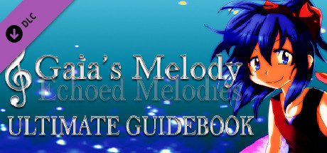 Gaia's Melody: Echoed Melodies - Ultimate Guidebook