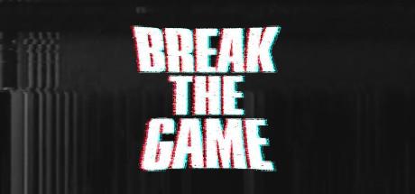 Break the G̵amè̢̢͘