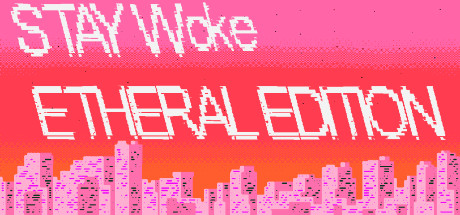 Stay Woke Etheral Edition