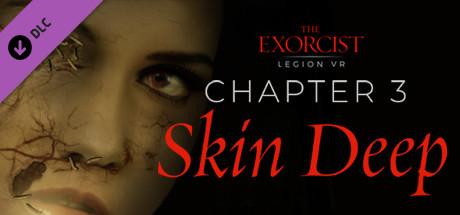The Exorcist: Legion VR - Chapter 3: Skin Deep