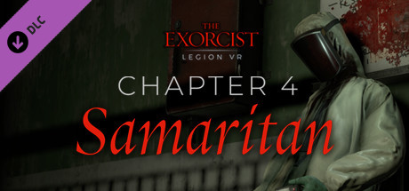 The Exorcist: Legion VR - Chapter 4: Samaritan