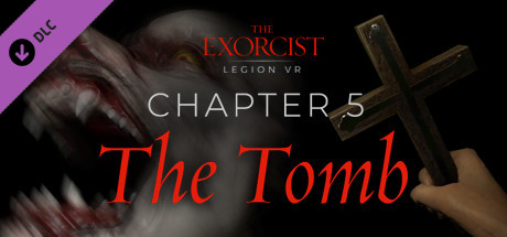 The Exorcist: Legion VR - Chapter 5: The Tomb