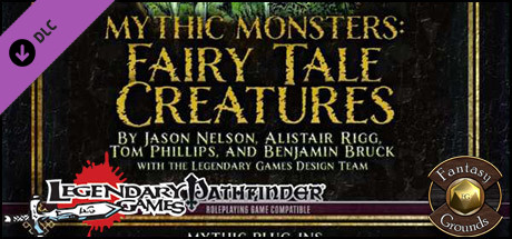 Fantasy Grounds - Mythic Monsters #12: Fairy Tale Creatures (PFRPG) on Steam