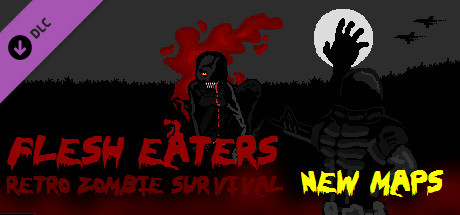 Flesh Eaters - new maps