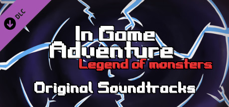 In Game Adventure: Legend of Monsters — original soundtrack on Steam