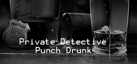Private Detective Punch Drunk
