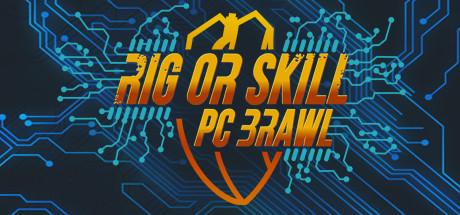 Rig or Skill: PC Brawl