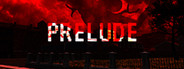Prelude - Psychological Horror Game