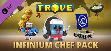Trove - Infinium Chef Pack