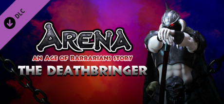 ARENA an Age of Barbarians story - Deathbringer