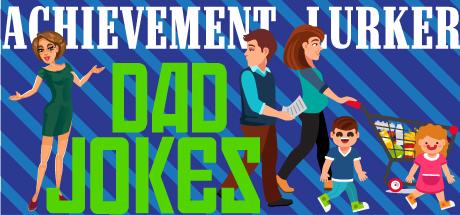 Achievement Lurker: Dad Jokes