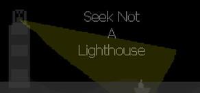 Seek Not a Lighthouse cover art