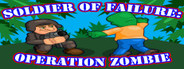Soldier of Failure: Operation Zombie