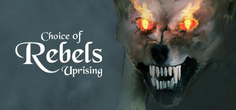 Choice of Rebels: Uprising