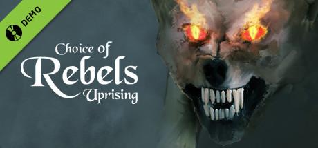 Choice of Rebels: Uprising Demo