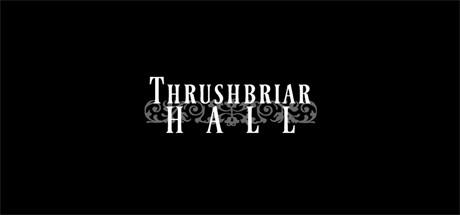 Thrushbriar Hall