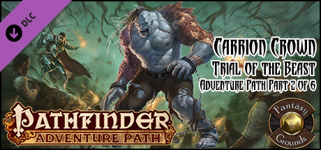 Fantasy Grounds - Pathfinder RPG - Carrion Crown AP 2: Trial of the Beast (PFRPG)