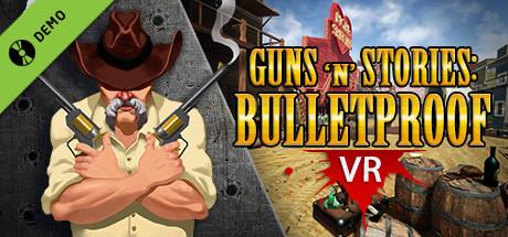 Guns'n'Stories: Bulletproof VR Demo