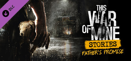 This War of Mine: Stories - Father's Promise - CODEX